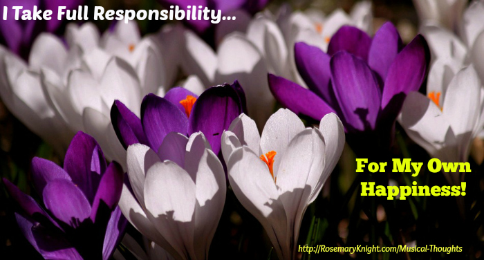 Take Full Responsibility, For My Own Happiness, Busines Coaching, Life Coaching