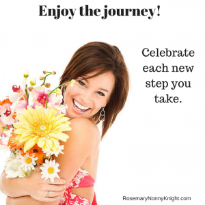 Enjoy the journey!  Celebrate each new