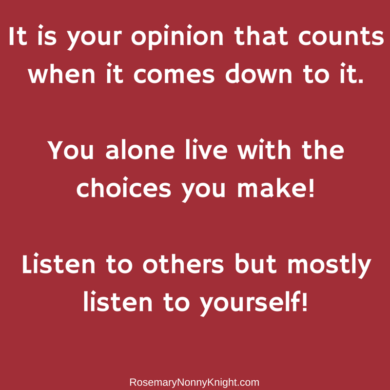 It is your opinion that counts when it