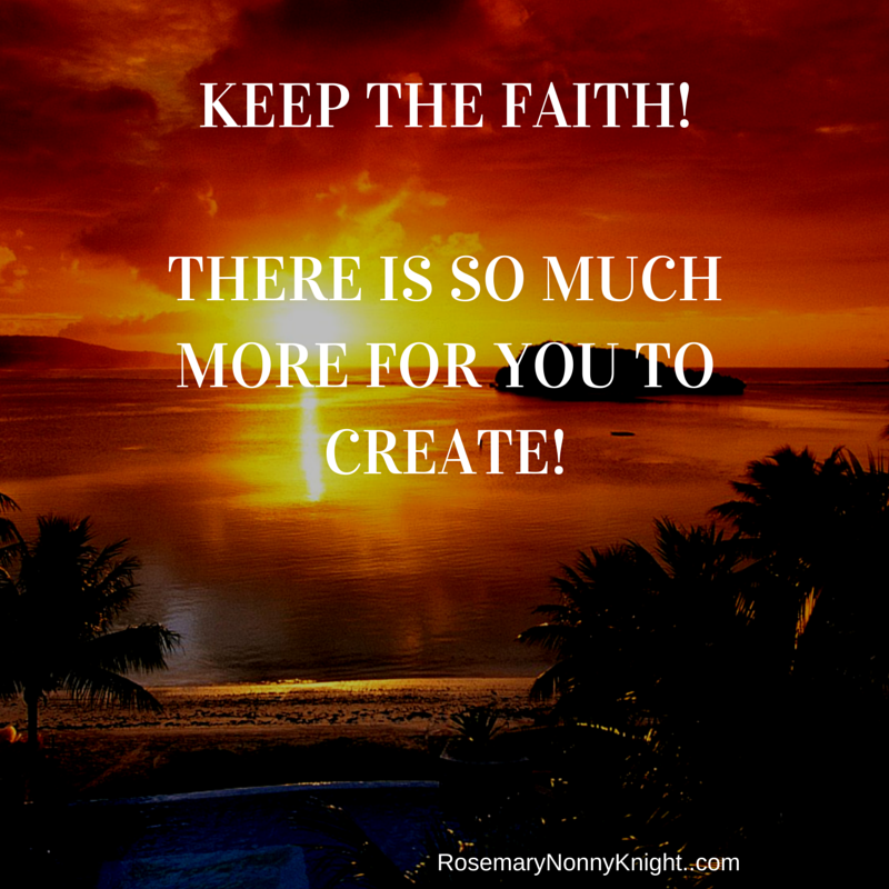 Keep The Faith!There is so much more in