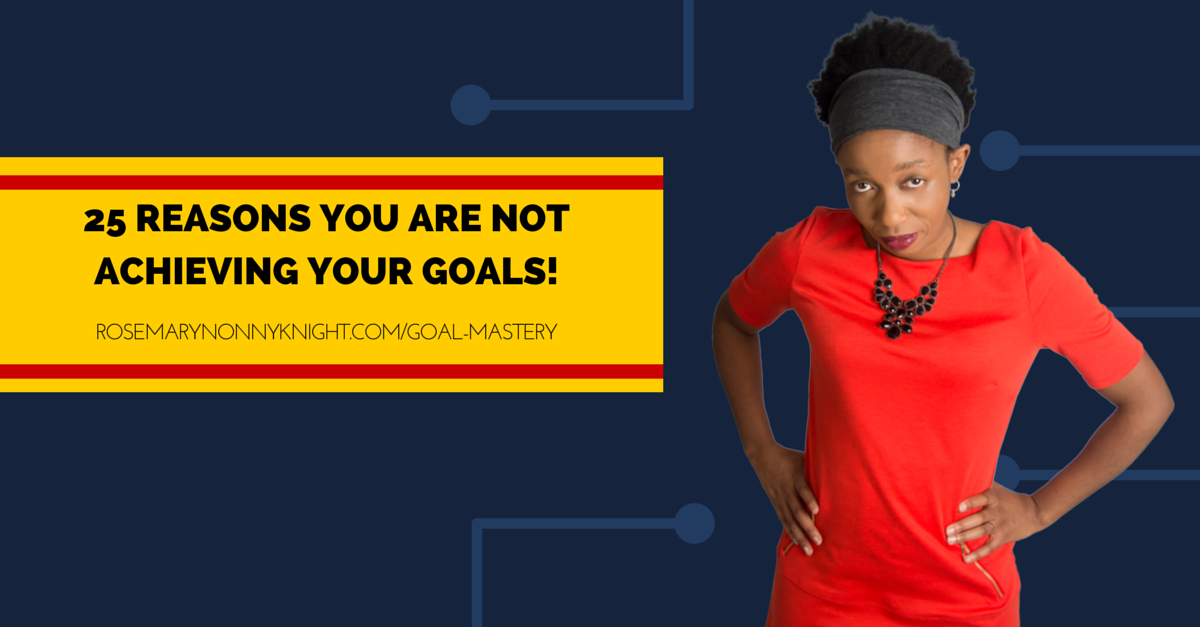 26 reasons you are not achieving your goals
