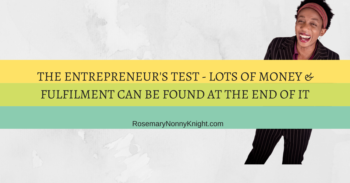 THE ENTREPRENEUR'S TEST - LOTS OF MONEY