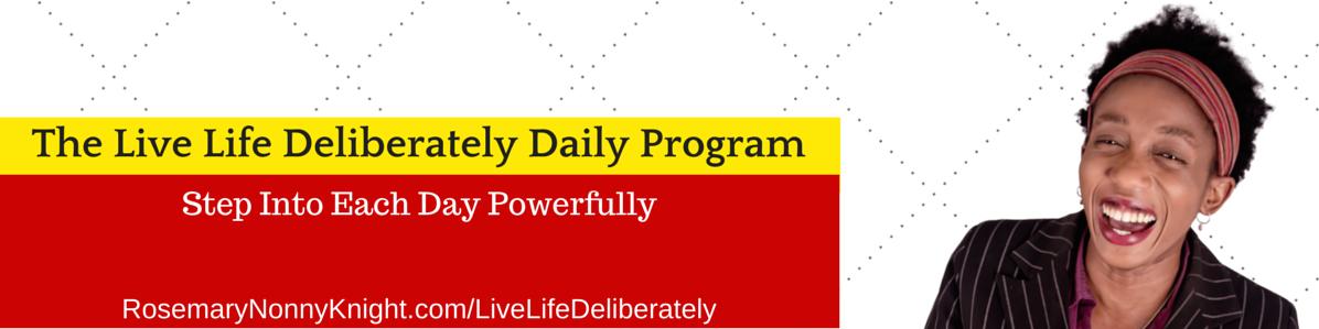 Live Life Deliberately