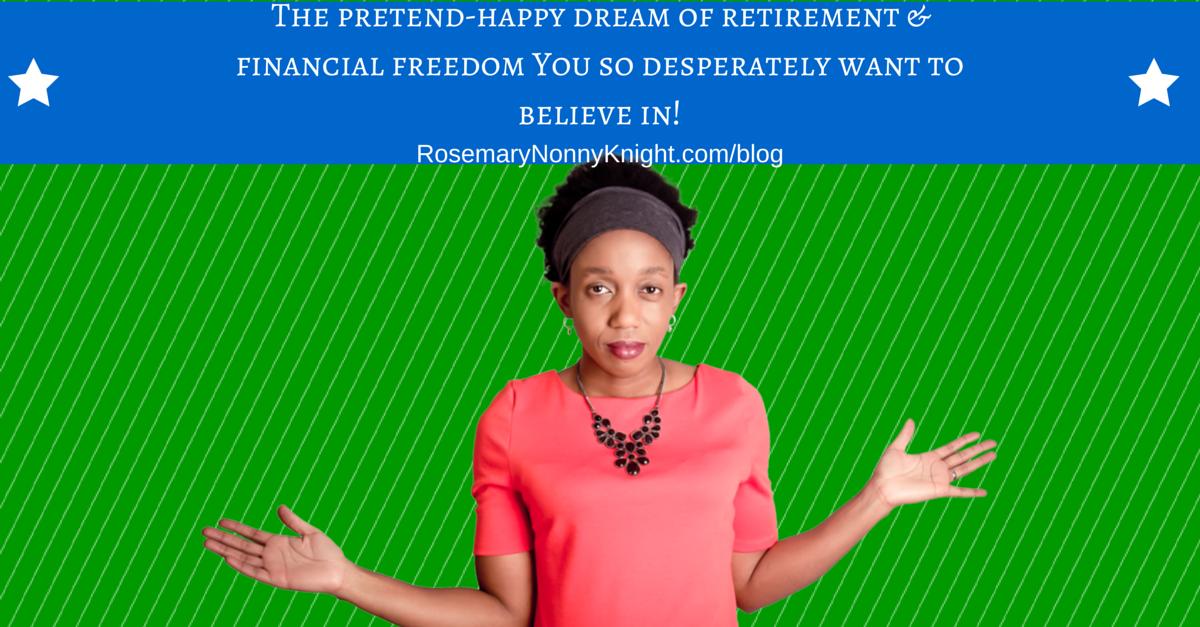 REtirement, Financial Freedom