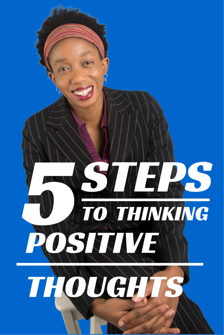 5 steps to Thinking positive thoughts