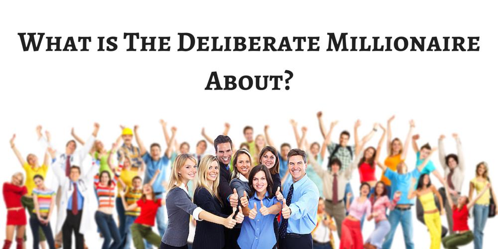 The Deliberate Millionaire