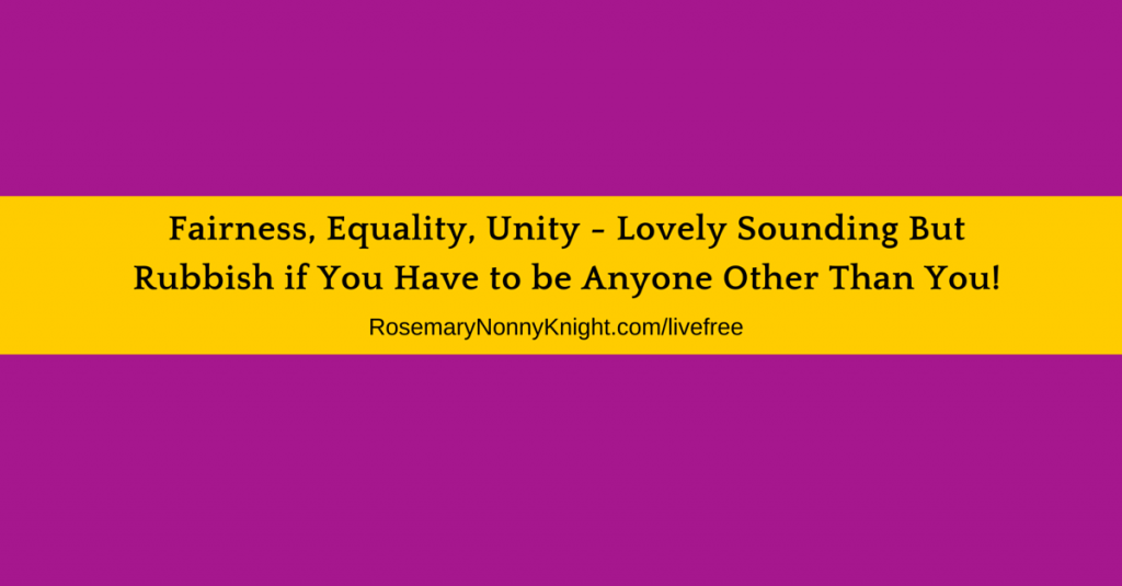 Fairness, Equality, Freedom,