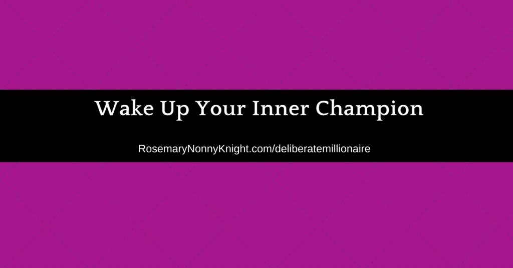 Deliberate Millionaire, Inner Champion