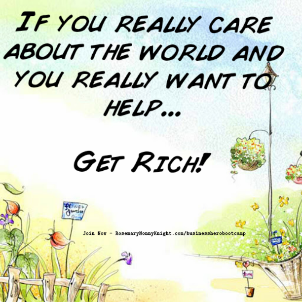 If you want to make a difference, get rich