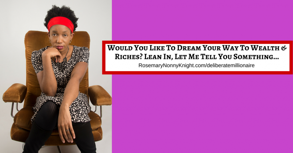 Would you like to dream your way to wealth and riches