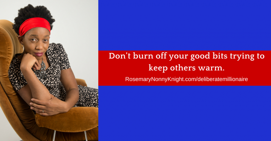 Don't burn off your good bits trying to keep others warm