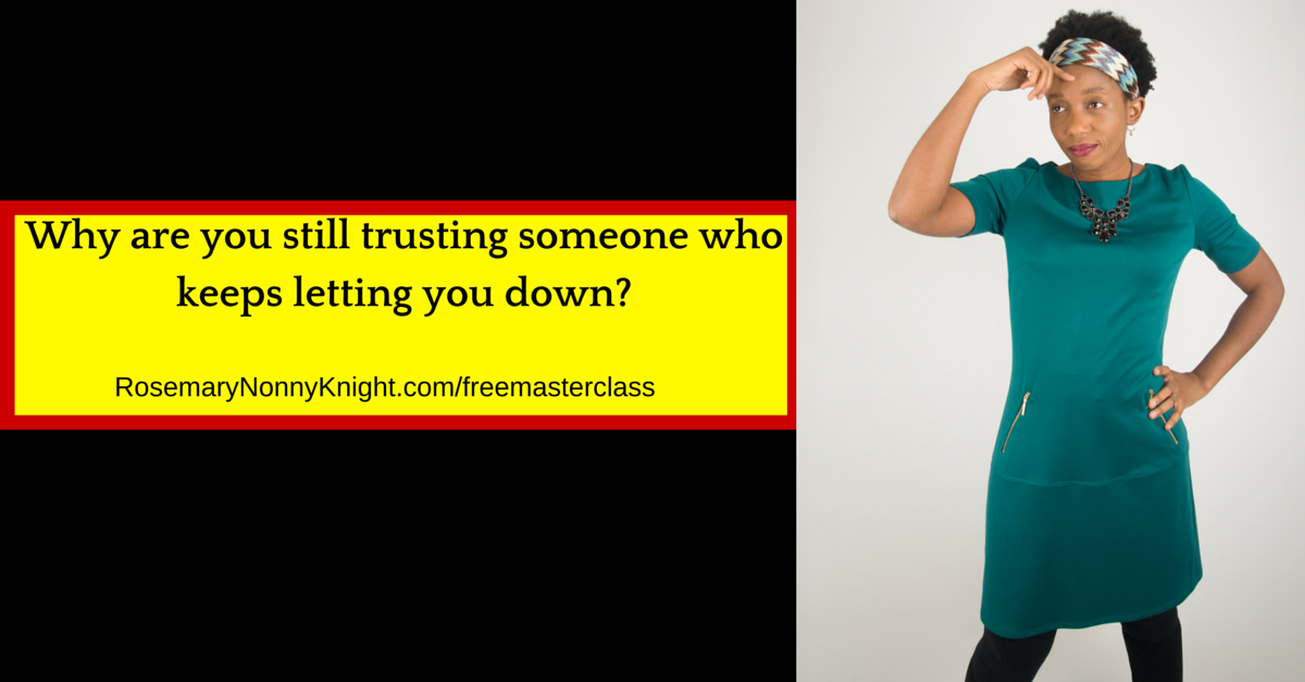 WHY ARE YOU STILL TRUSTING SOMEONE WHO LET YOU DOWN BEFORE?