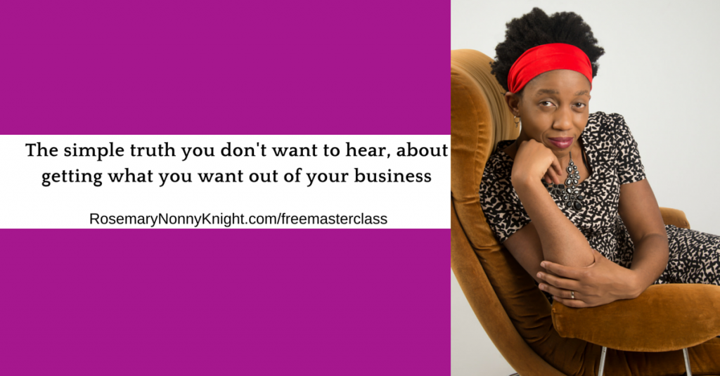 Get what you want out of your business