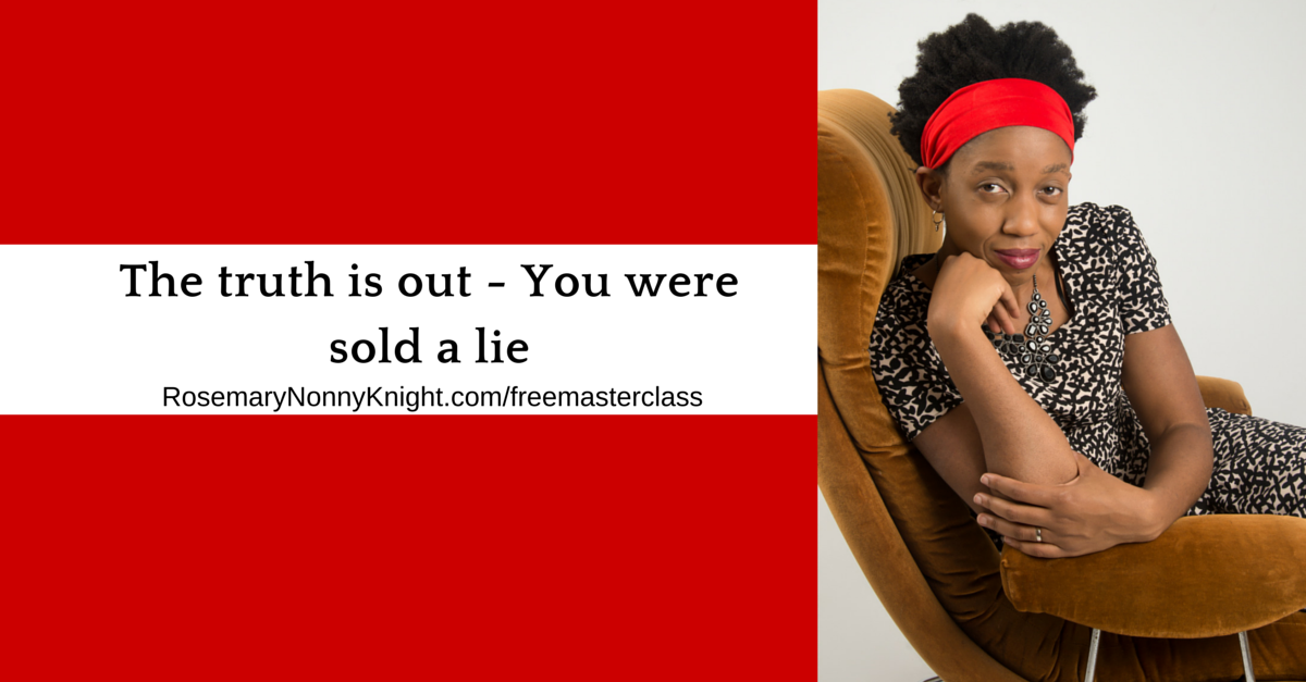 You were sold a lie