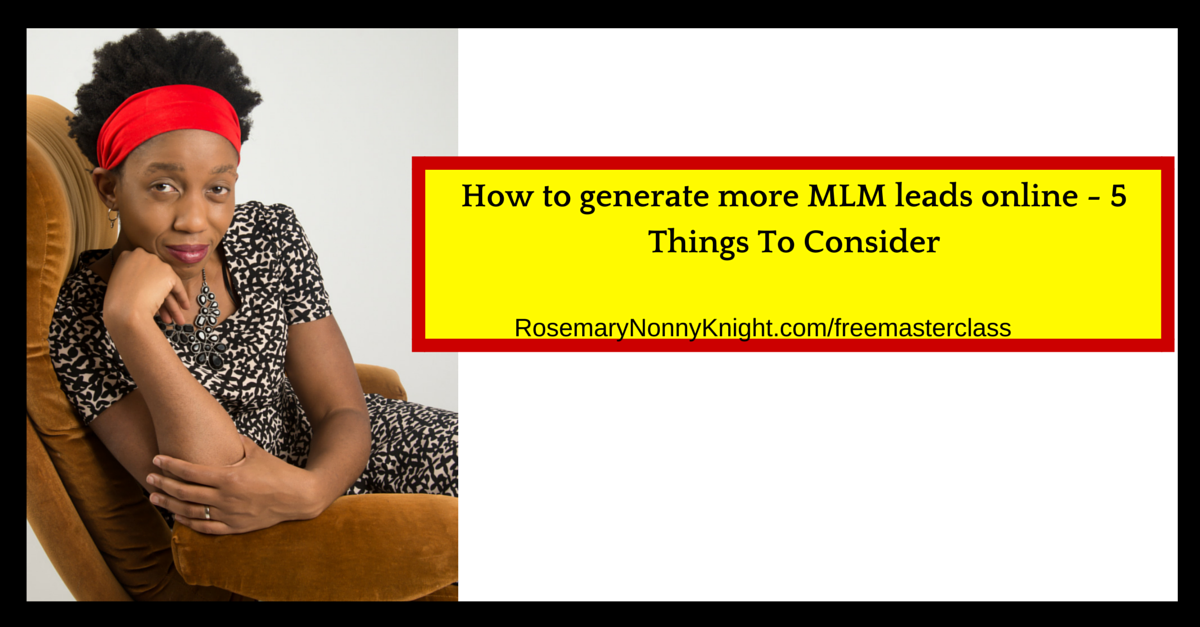 How to generate more MLM leads online - 5 Things To COnsider