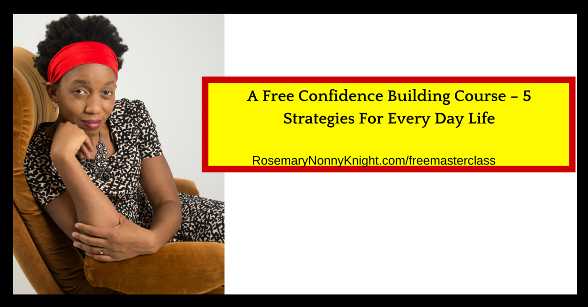 A Free Confidence Building Course – Seven Strategies For Every Day Life
