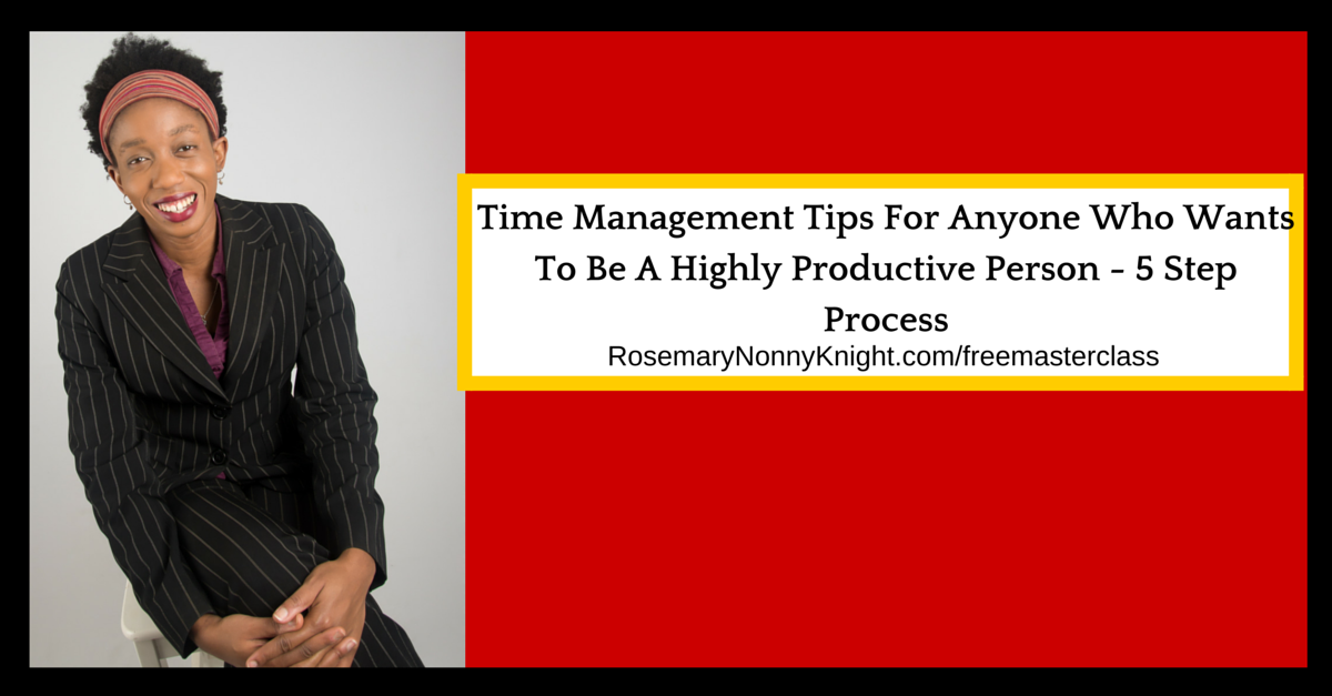 Time Management Tips For Anyone Who Wants To Be A Highly Productive Person