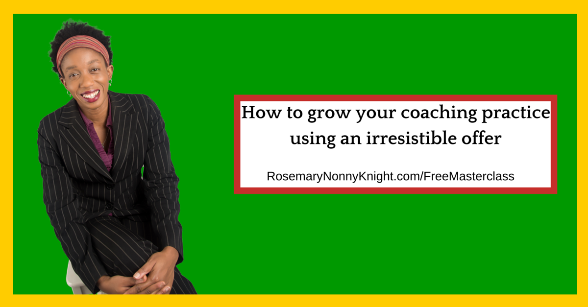 How to grow your coaching practice using an irresistible offer