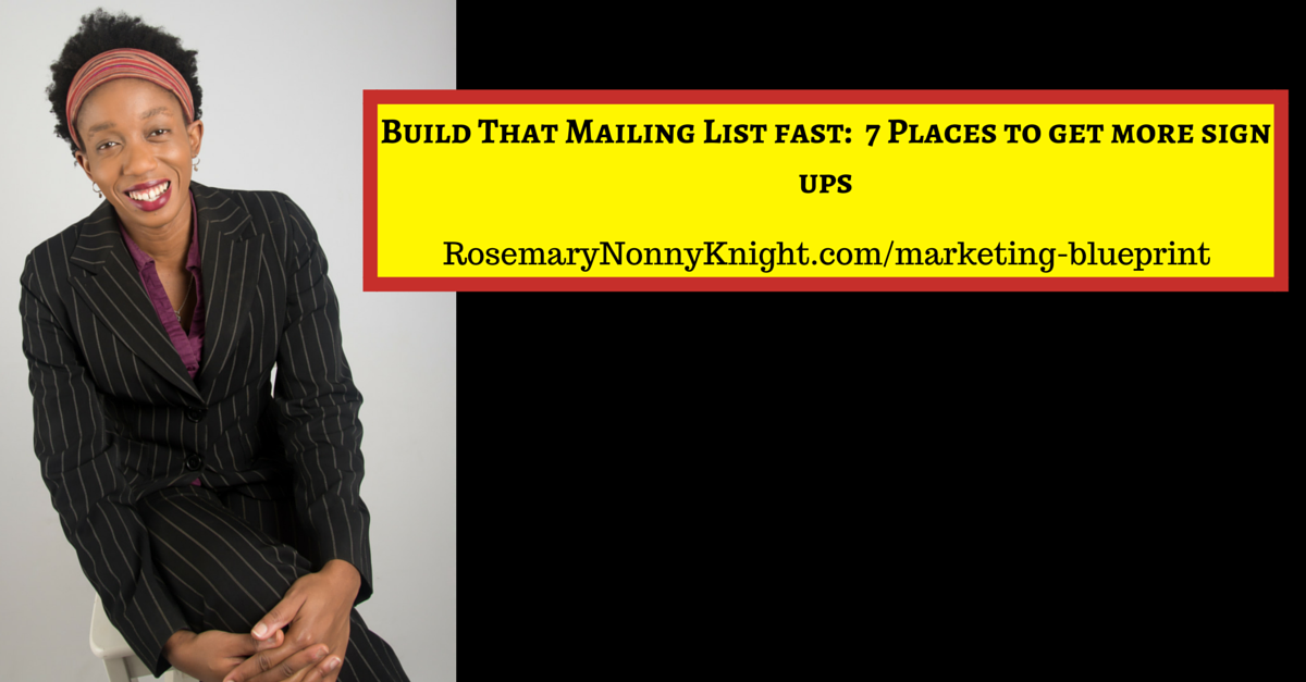 Build That Mailing List fast: 7 Places to get more sign ups