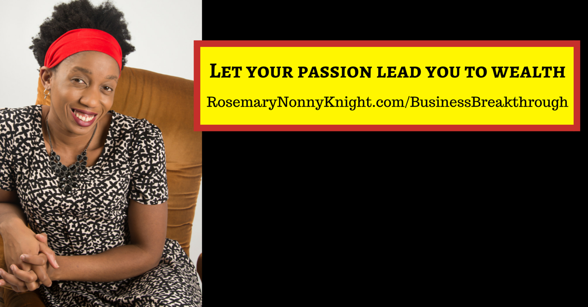 Let your passion lead you to wealth
