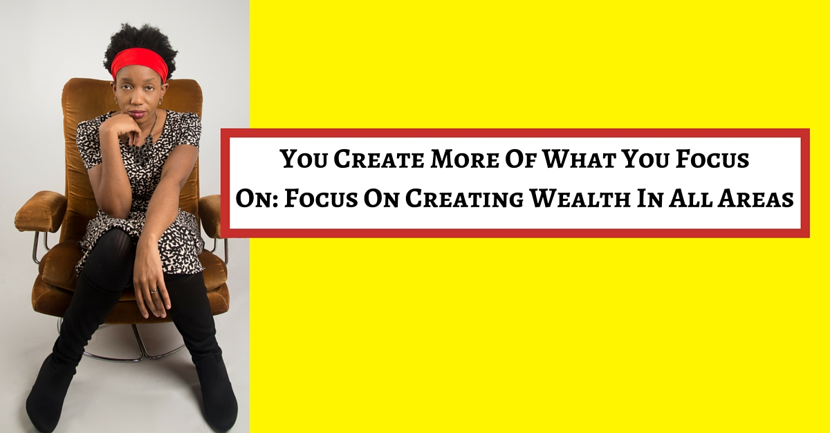 Create more of what you focus on