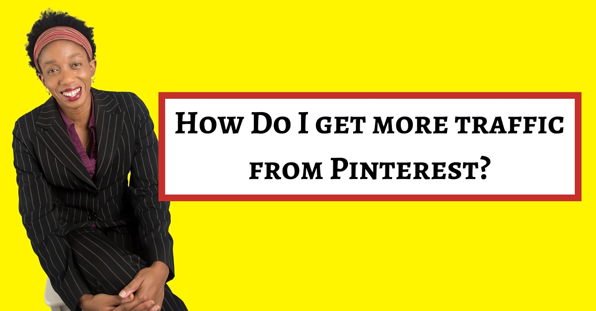 How Do I get more traffic from Pinterest?