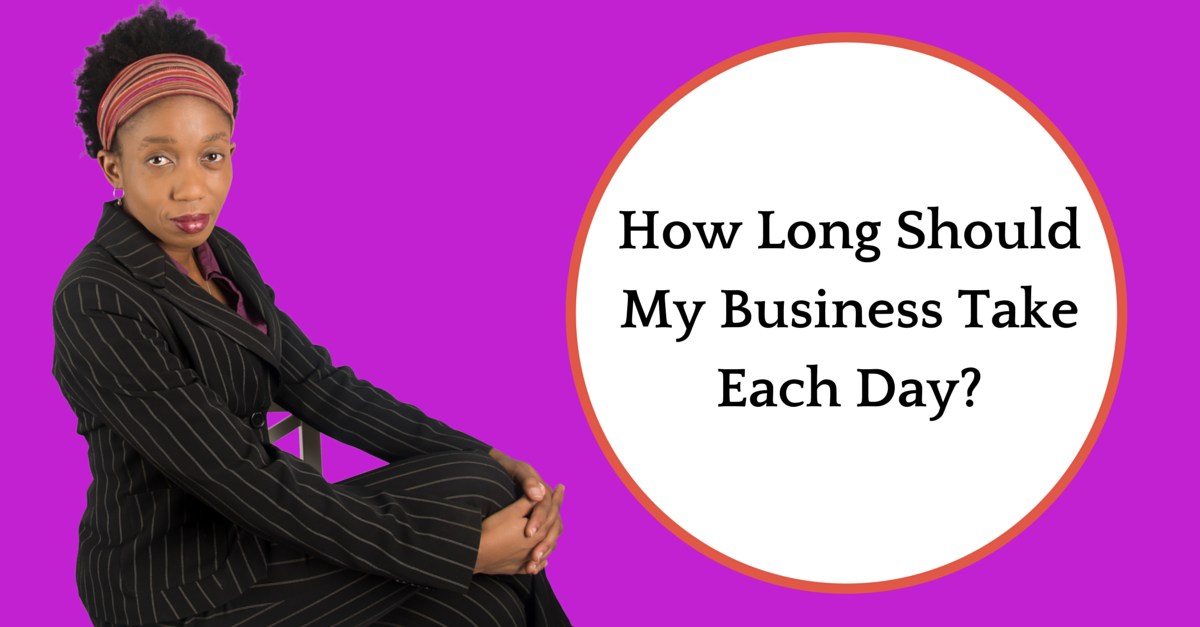 How Much Time Should My Business Take Each Day?