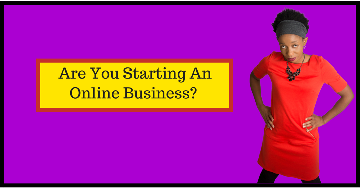 Are you Starting An Online Business? Part 1