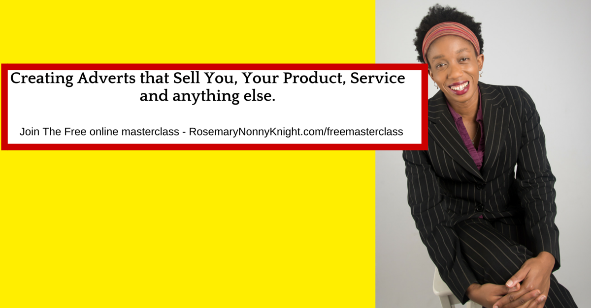 Creating Adverts that Sell You, Your Product, Service and anything else.