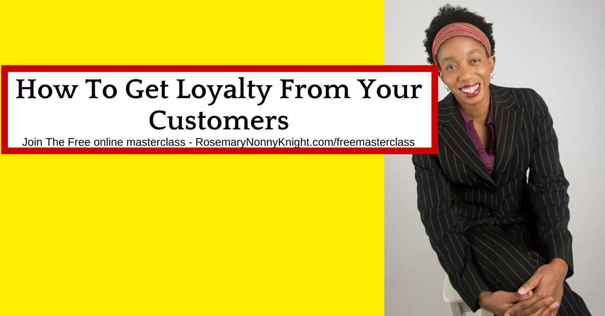 How To Get Loyalty From Your Customers