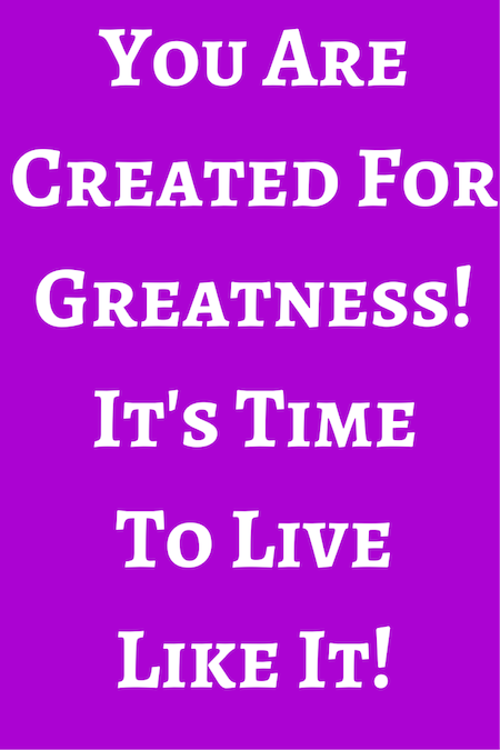 Life purpose, created for greatness
