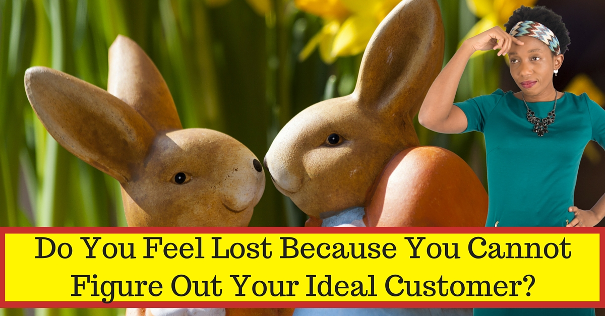 Do You Feel Lost Because You Cannot Figure Out Your Ideal Customer?