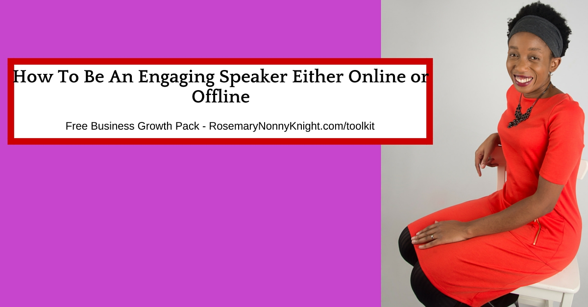 How To Be An Engaging Speaker Either Online or Offline