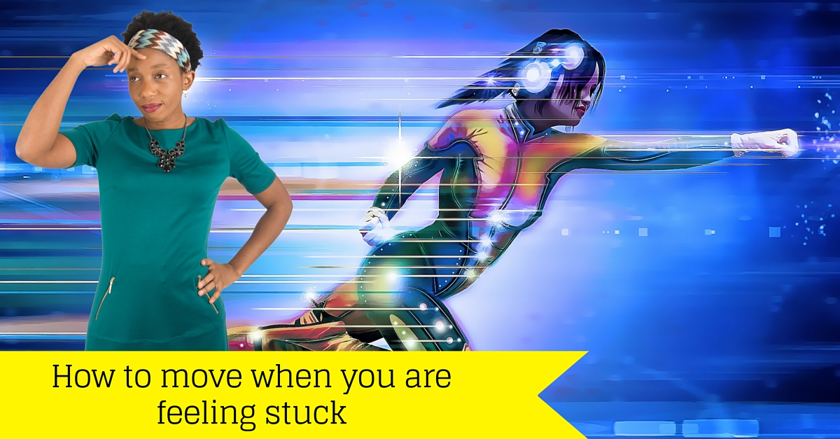 How To Move When You Are Feeling Stuck