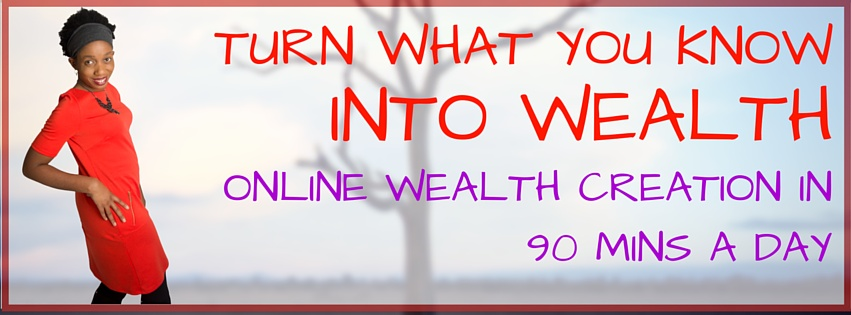 Turn what you know into wealth