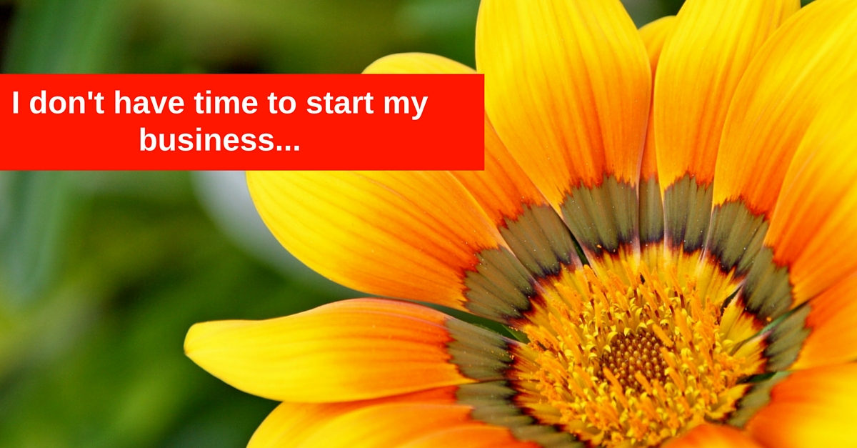 I don't have time to start my online business…