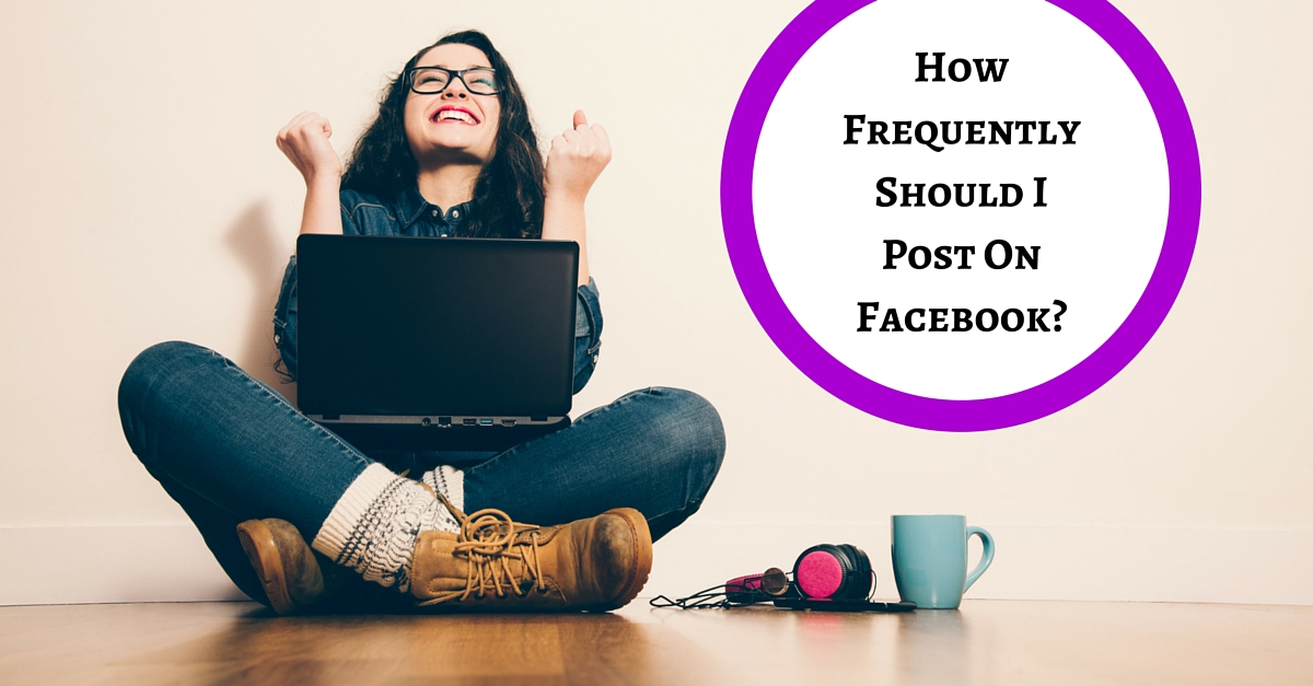 How Frequently Should I Post On Facebook?
