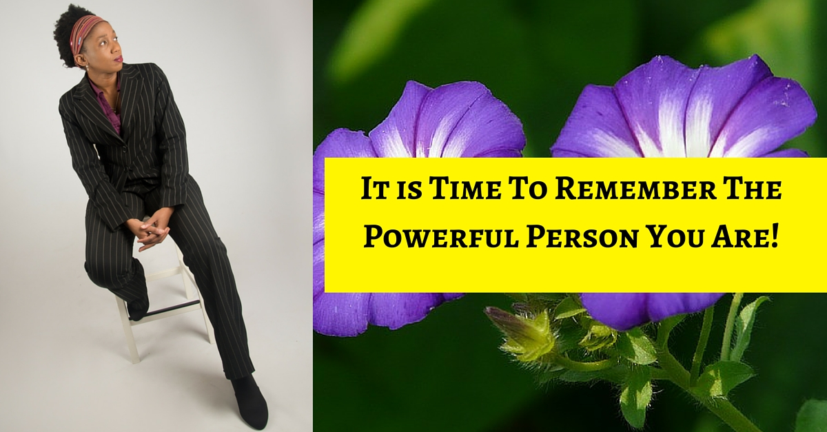 Have You Forgotten How Powerful You Are?