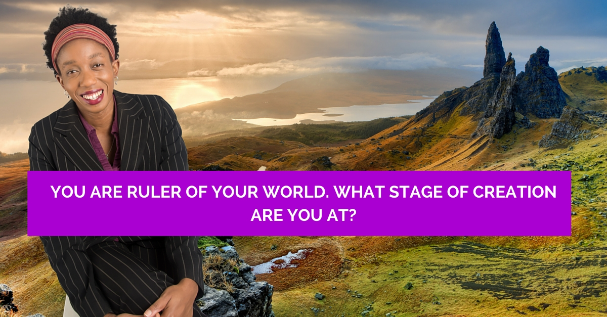 You are the ruler of your world – What stage of creation are you at?