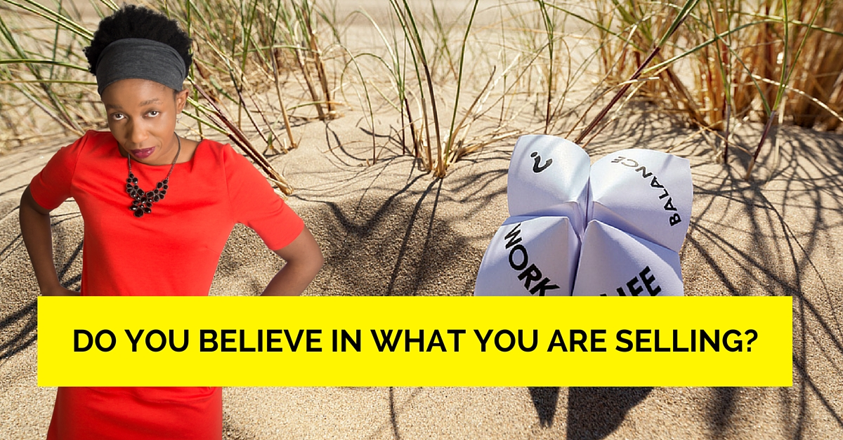 Do You Believe In What You Are Selling?