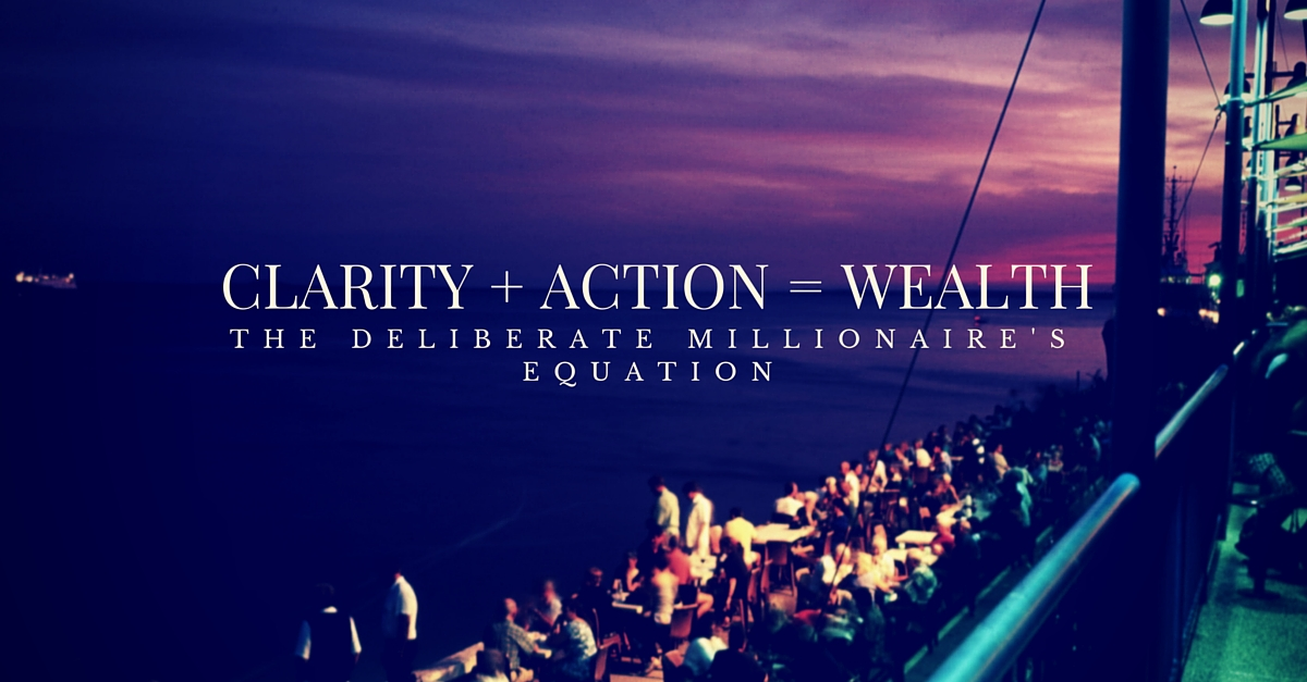 Clarity and action equals wealth