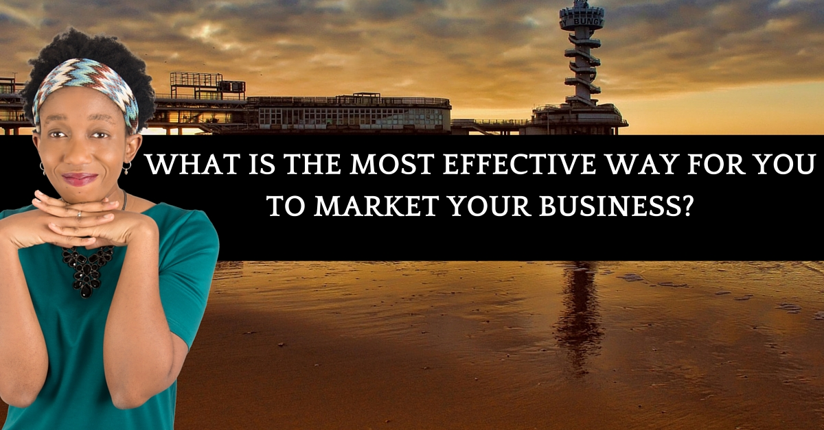 What Is The Most Effective Way For You To Market Your Business?