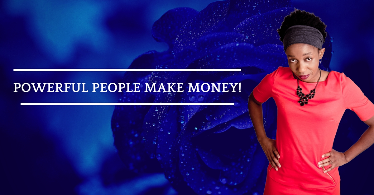 Powerful People Make Money
