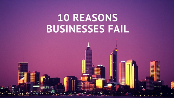 10 Reasons Businesses Fail