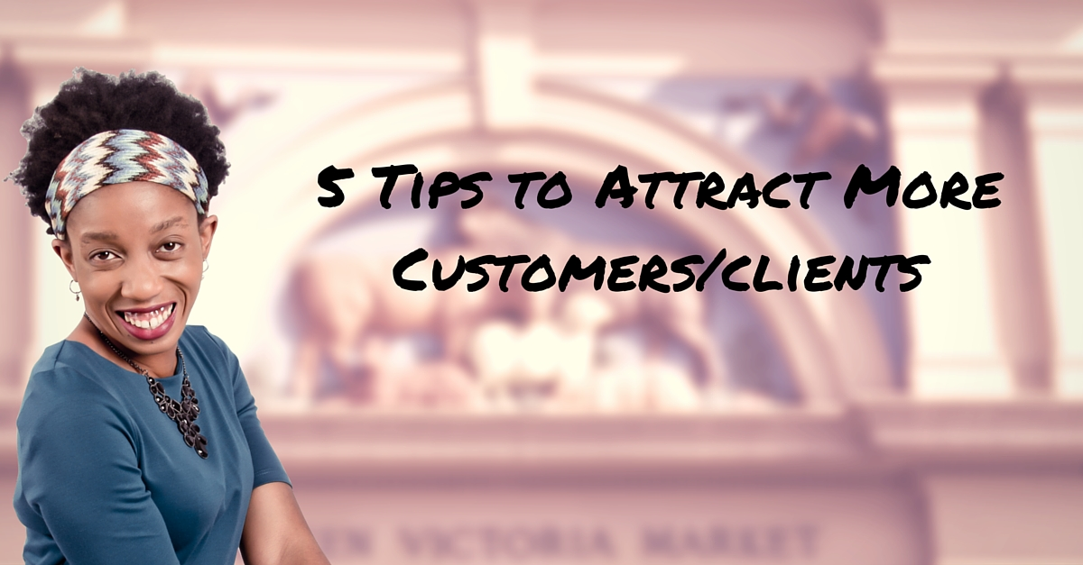 How To Get More Customers/Clients Now