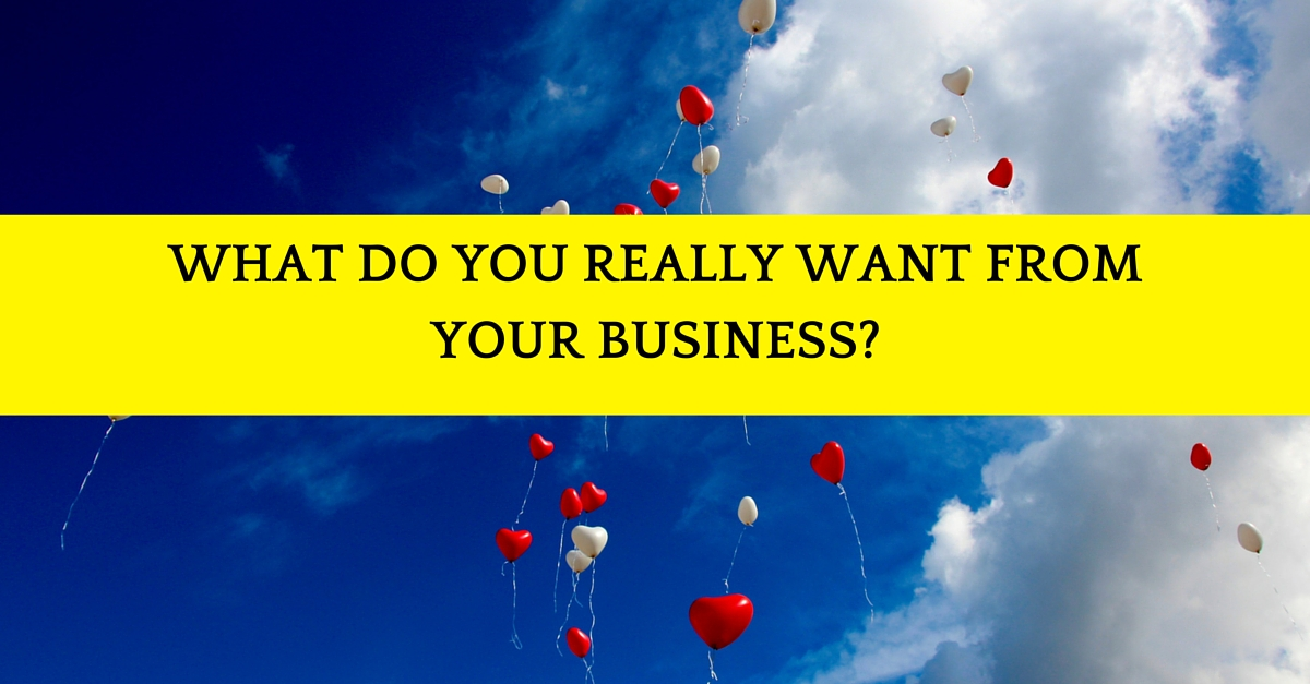 What do you really want from yoru business