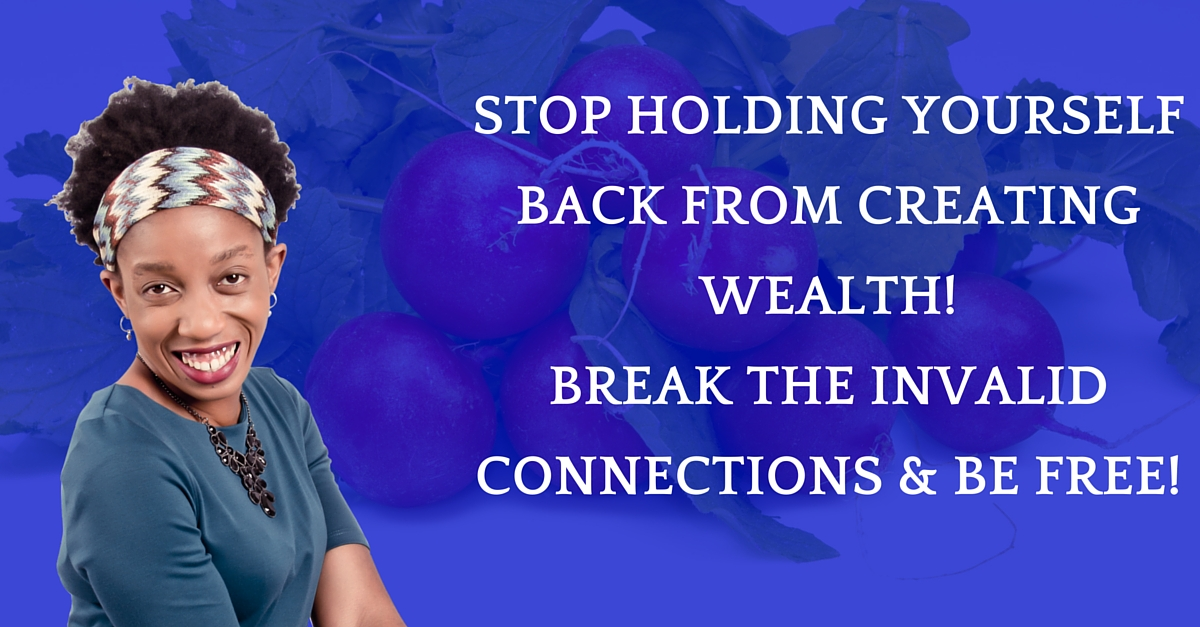 Eliminate These Connections With Money If You Want Success And Wealth