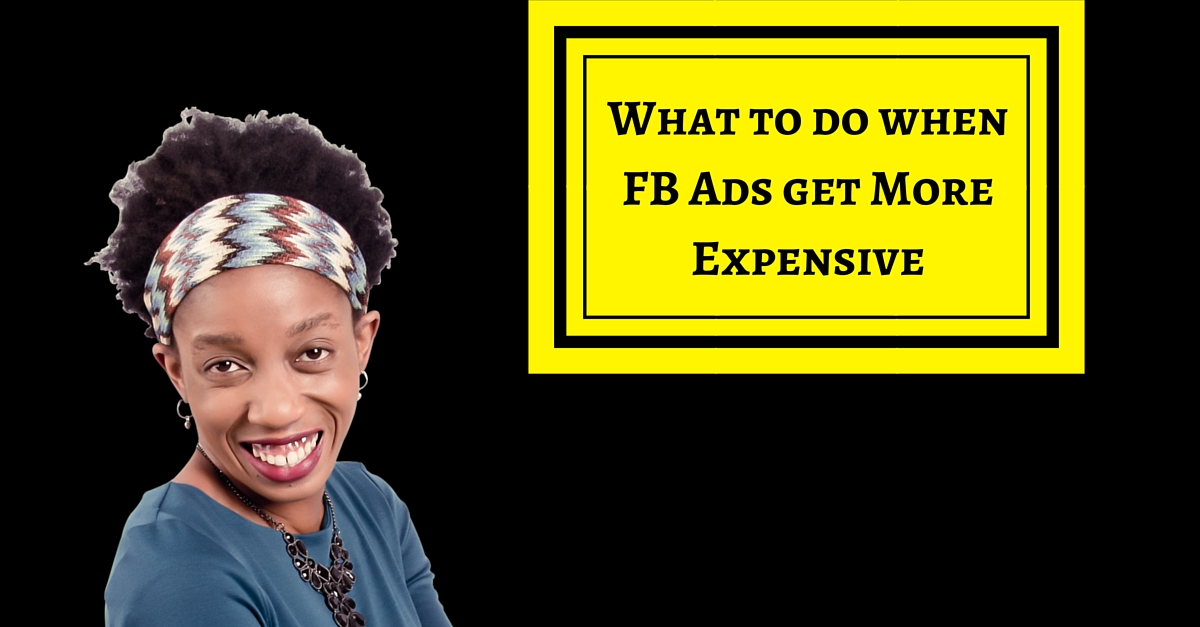 What Do I Do When My Facebook Adverts Are Getting More Expensive?