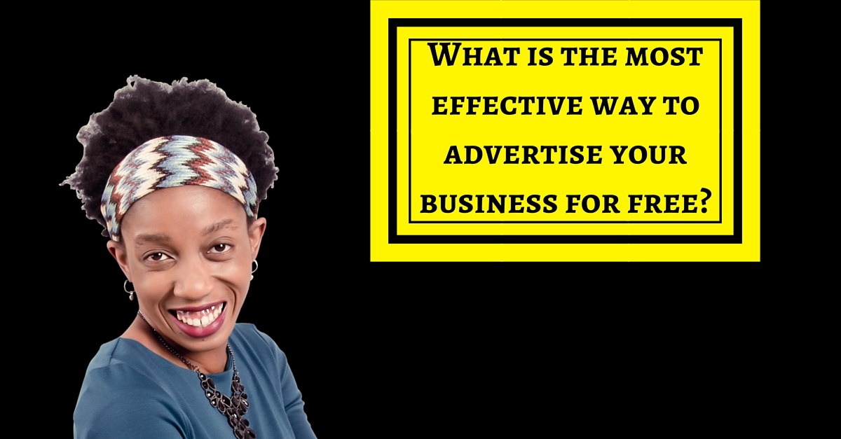 What is the most effective way to advertise your business for free?