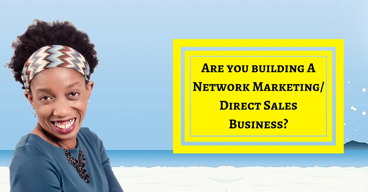 How To Build Your Network Marketing – Direct Sales Business